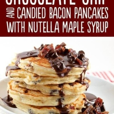 Candied Bacon Pancakes and Chocolate Chip with Nutella Maple Syrup