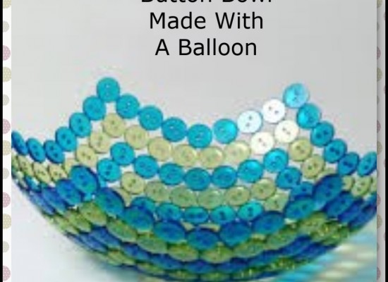 Button Bowl Using A Balloon (As Seen On Pinterest)